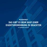 Wissenswert: Was Sie beim Kauf einer Eigentumswohnung beachten sollten