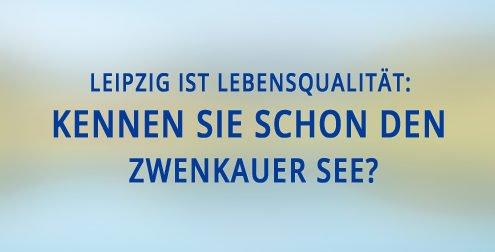 Leipzig ist Lebensqualität: Kennen Sie schon den Zwenkauer See?