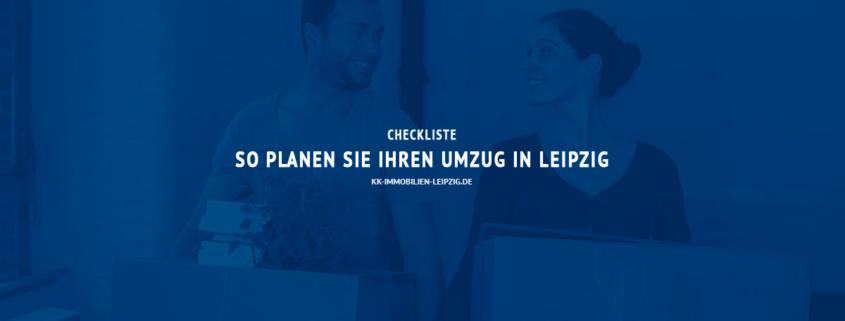 Checkliste: So planen Sie den Umzug in Ihre neue Wohnung in Leipzig